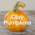 Clay Pumpkins tutorial
