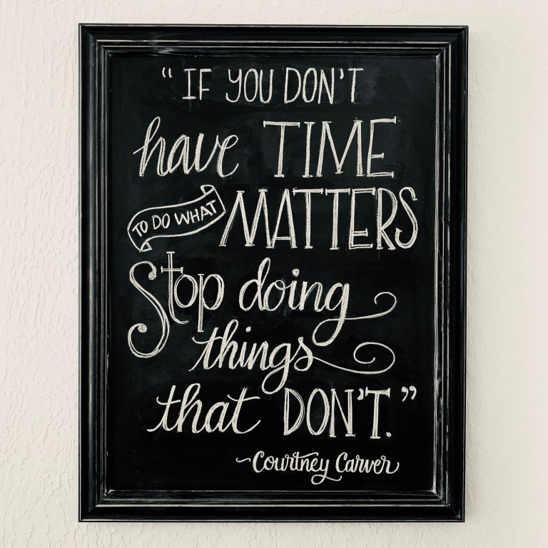 How to Have Time to Do What Matters.... Courtney Carver Quote