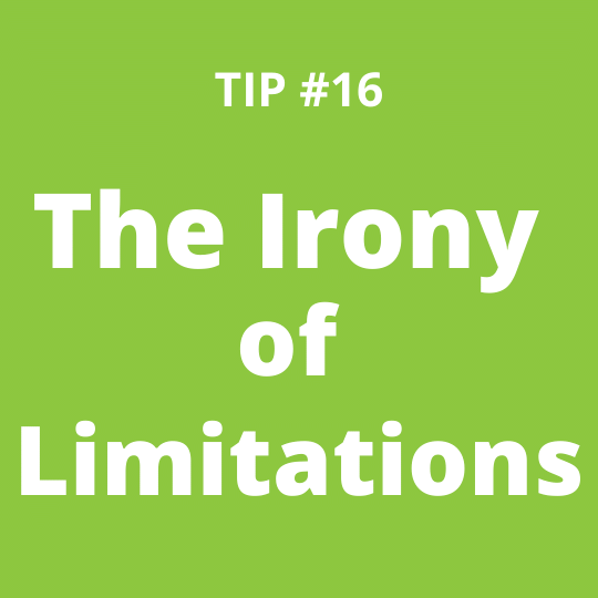 TIP #16 The Irony of Limitations