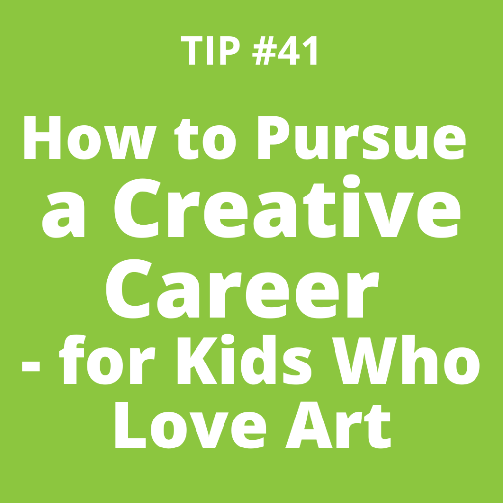 How to Pursue a Creative Career - for Kids Who Love Art