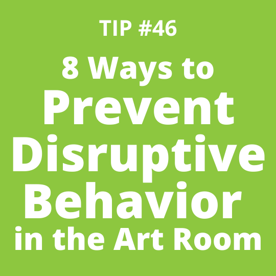 8 Ways to Prevent Disruptive Behavior in the Art Room