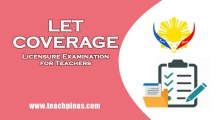 Licensure Examination for Teachers (LET) Coverage