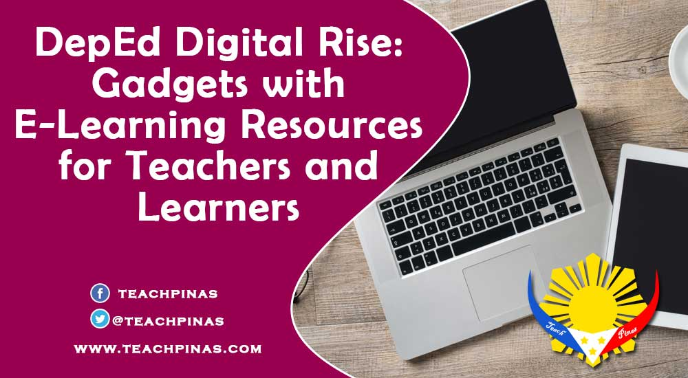 DepEd Digital Rise: Gadgets with E-Learning Resources for Teachers and Learners