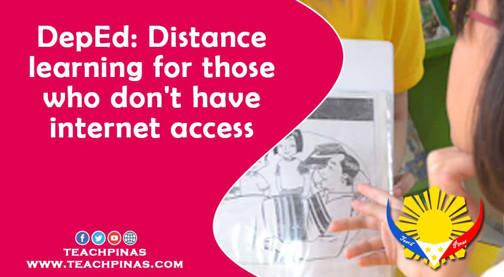 DepEd: Distance learning for those who don't have internet access