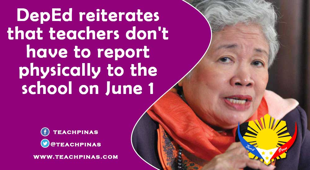 DepEd reiterates that teachers don't have to report physically to the school on June 1