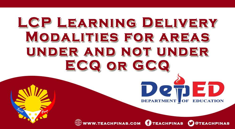 LCP Learning Delivery Modalities for areas under and not under ECQ or GCQ