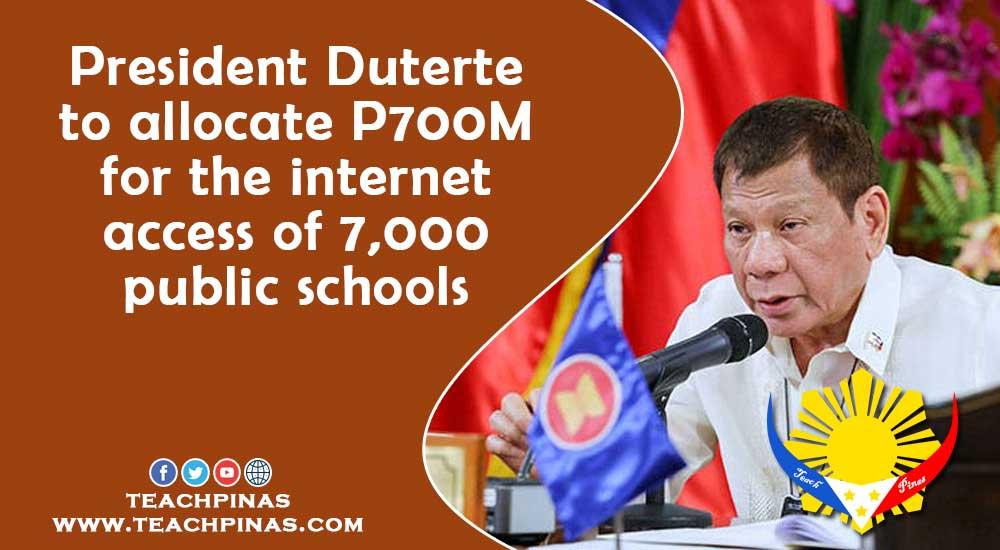 President Duterte to allocate P700M for the internet access of 7,000 public schools