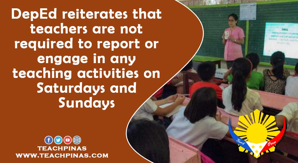 Teachers are not required to report on Saturdays and Sundays