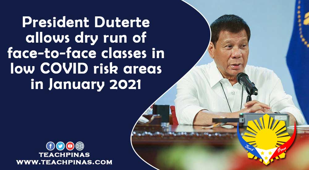 President Duterte allows dry run of face-to-face classes in low COVID risk areas in January 2021