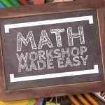 Math Workshop Made Easy