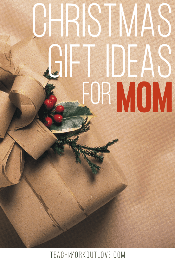 Christmas-Gifts-Ideas-for-Mom-teachworkoutlove.com-TWL-Working-Moms