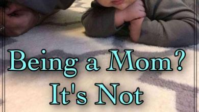Photo of Being a Mom? It's Not That Bad