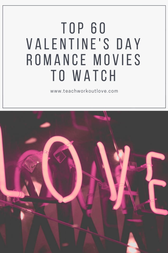 valentines-day-movies-teachworkoutlove.com