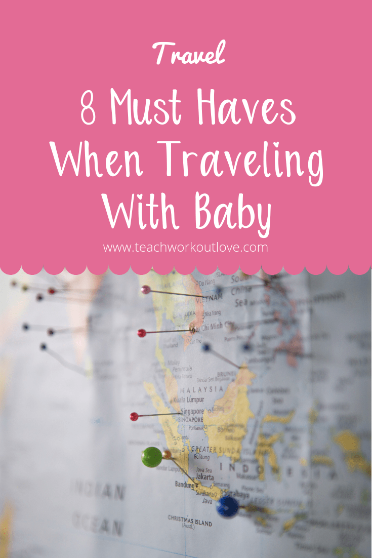 traveling-with-baby-teachworkoutlove.com