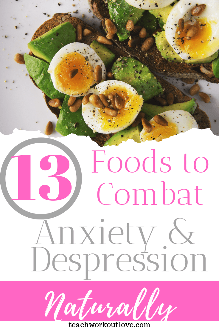 foods-to-combat-anxiety-and-depression-naturally-teachworkoutlove.com-TWL-Working-Moms