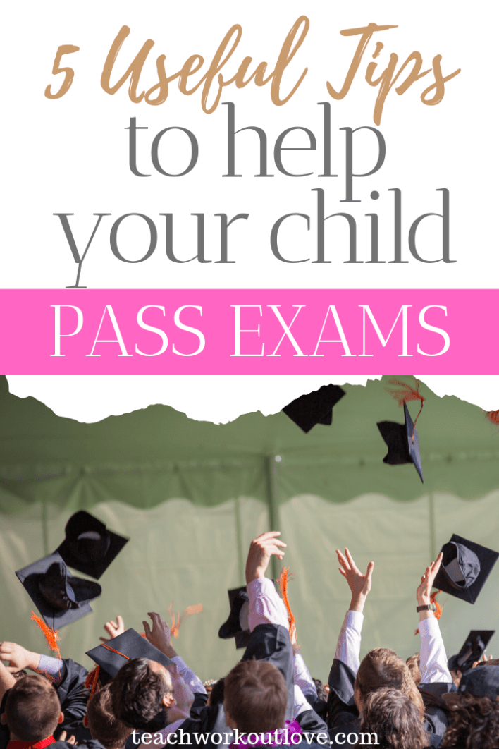 useful-tips-to-help-your-child-pass-exams-teachworkoutlove.com-TWL-Working-Moms