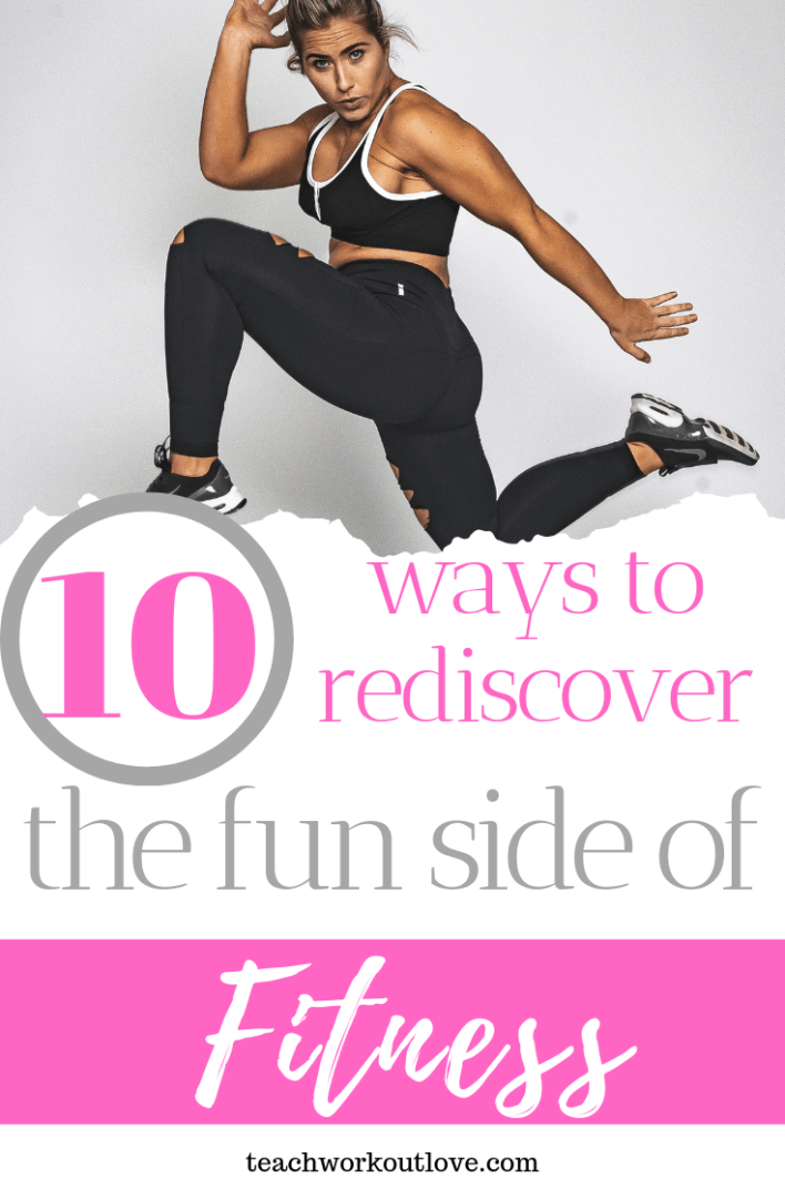 ways-to-rediscover-the-fun-side-of-fitness-teachworkoutlove.com-TWL-Working-Moms