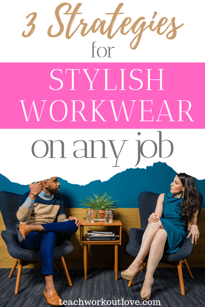 strategies-for-stylish-workwear-on-any-job-teachworkoutlove.com-TWL-Working-Moms