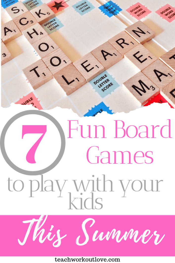 fun-board-games-to-play-with-your-kids-this-summer-teachworkoutlove.com-TWL-Working-Moms