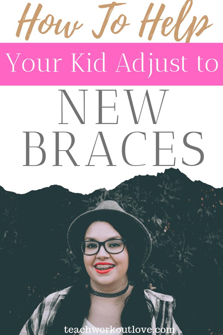 how-to-help-your-kids-adjust-to-new-braces-teachworkoutlove.com-TWL-Working-Moms