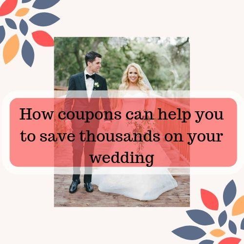 how coupons can help you save thousands on your wedding