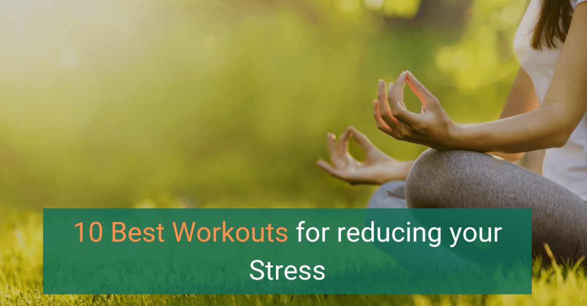 10 best workout to reduce stress