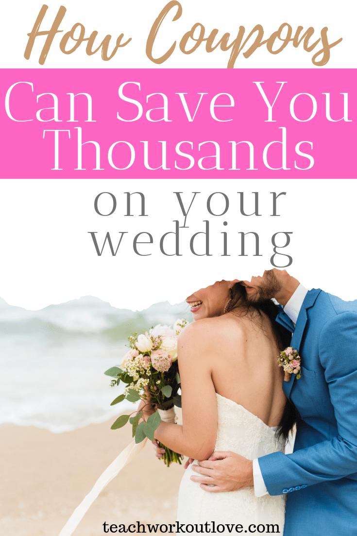 how-coupons-can-save-you-thousands-on-your-wedding-teachworkoutlove.com-TWL-Working-Moms