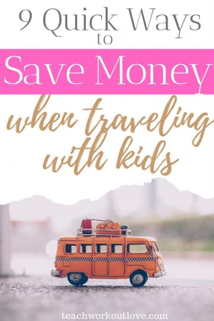 9 -quick-ways-to-save-money-when-traveling-with-kids-teachworkoutlove.com-TWL-Working-Moms