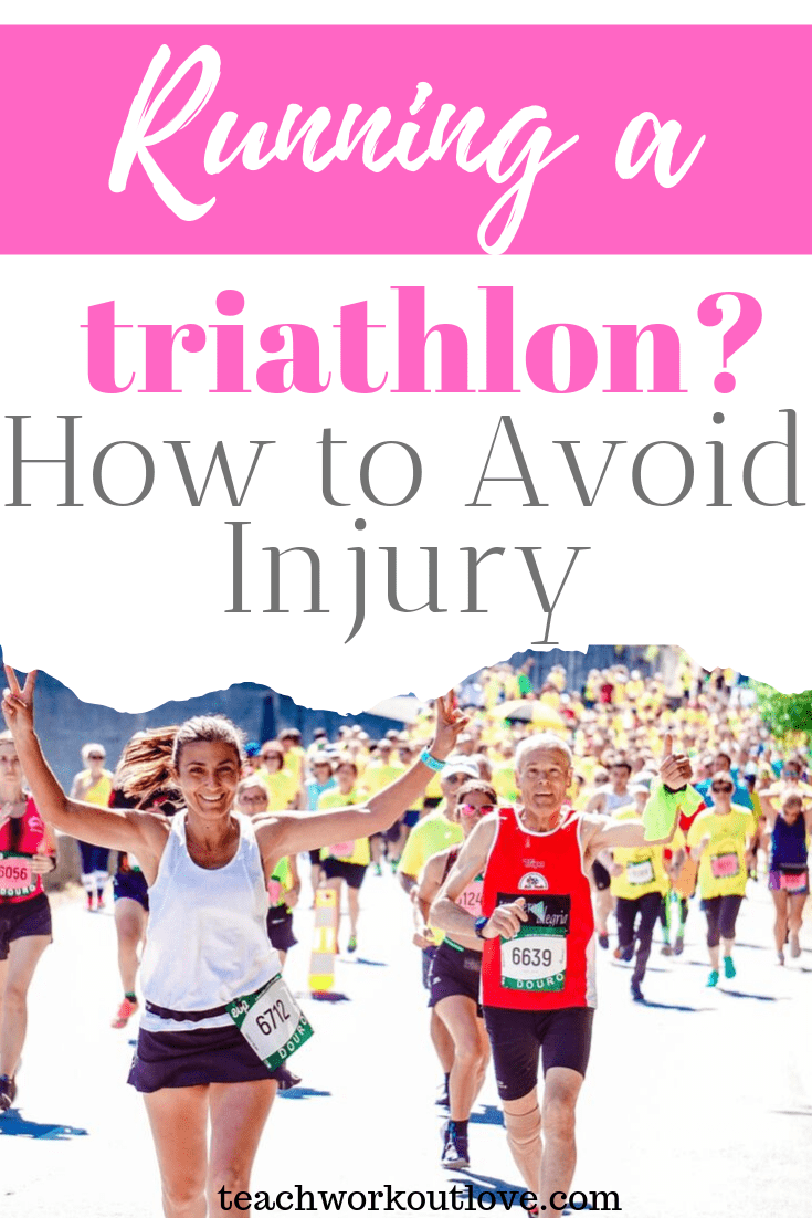 running-a-triathlon-how-to-avoid-injury-teachworkoutlove.com-TWL-Working-Moms