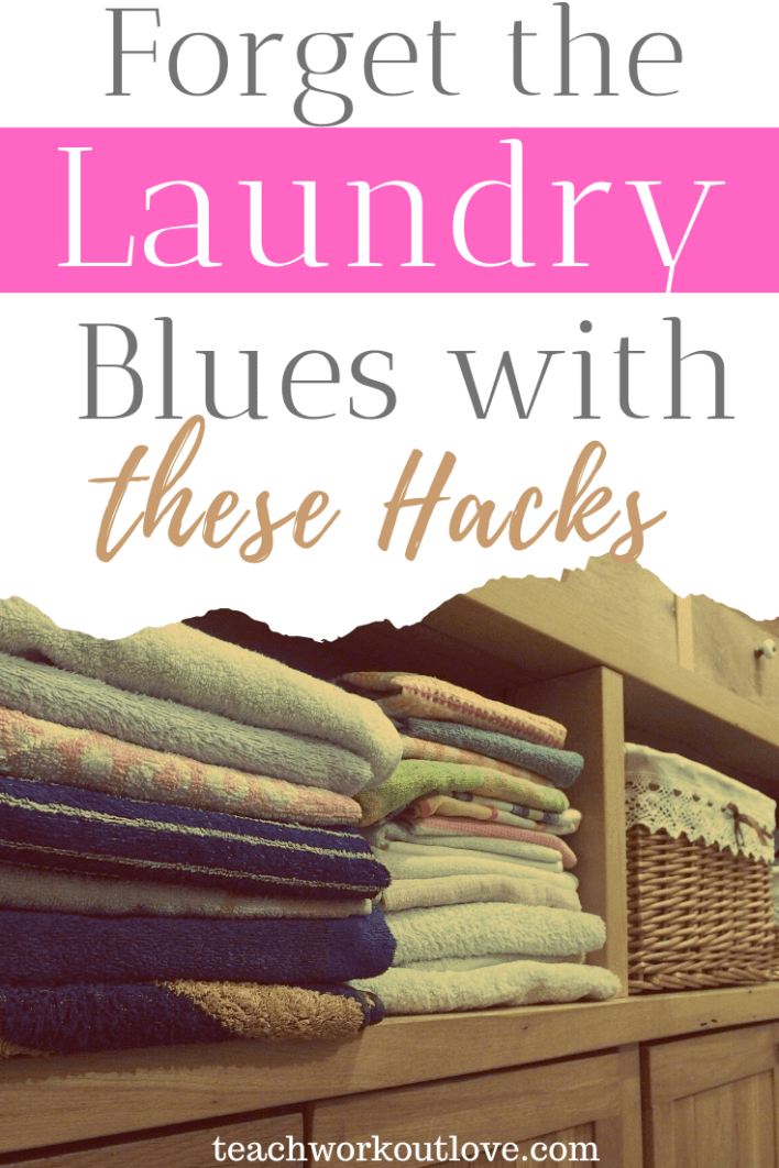 Forget-the-laundry-blues-with-these-hacks-teachworkoutlove.com-TWL-Working-Moms