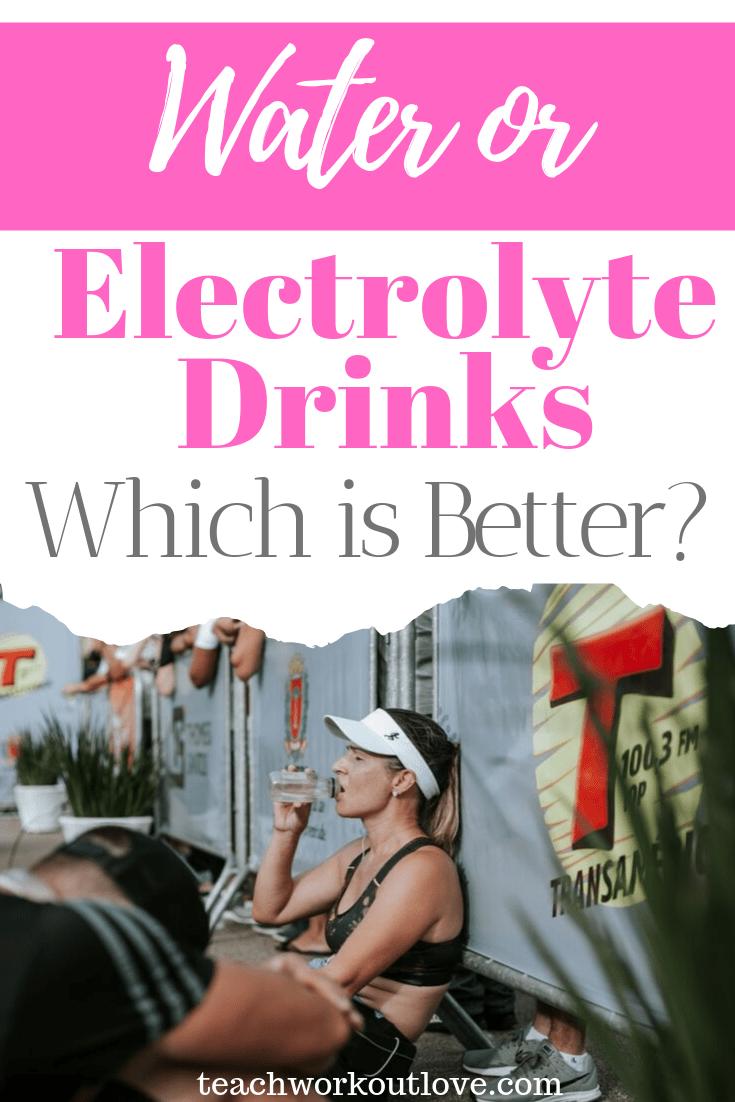 water-or-electrolyte-drinks-teachworkoutlove.com-TWL-Working-Moms