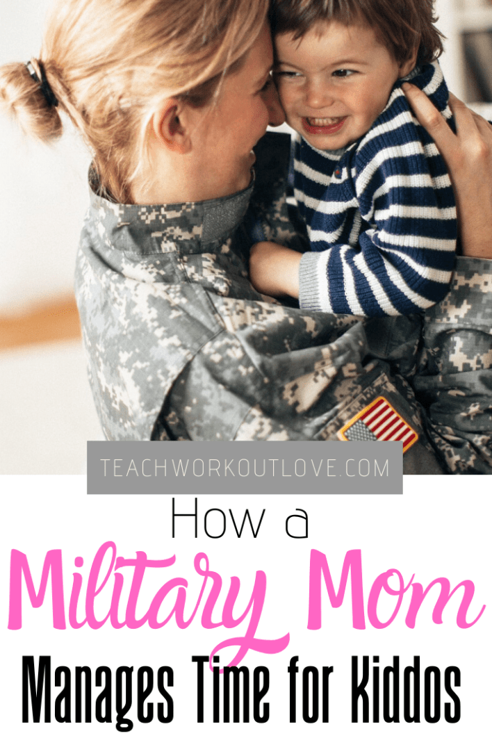 How-a-Military-Mom-Manages-Time-for-kiddos-teachworkoutlove.com-TWL-Working-Moms
