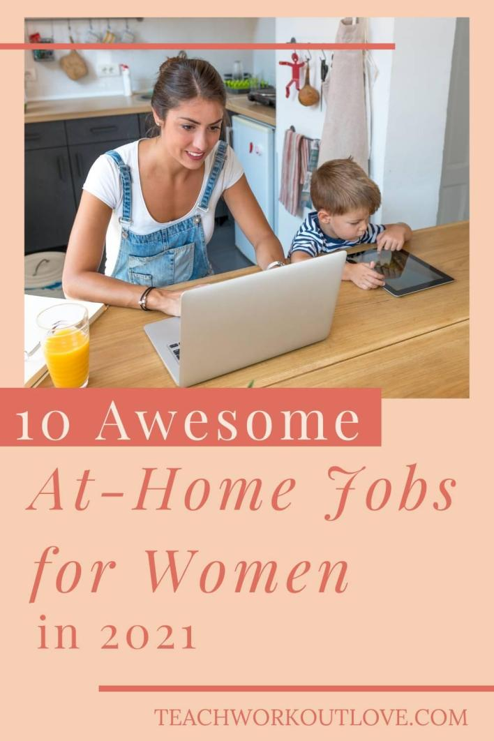 Are you looking to find a new career where you can work at home? We have the top 10 at-home jobs for women of 2021.