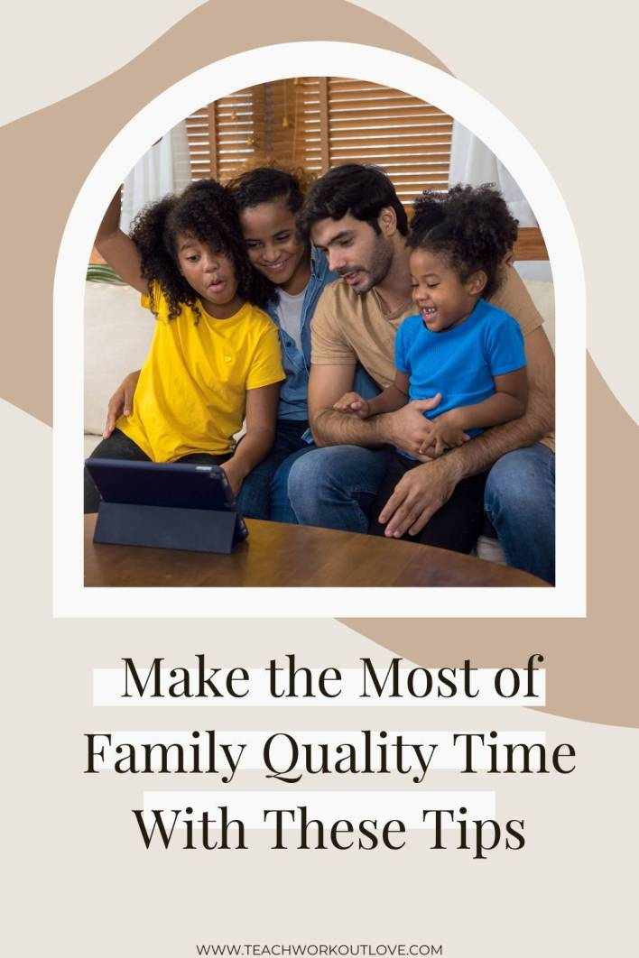 Quality time is vital for families but most families don't get enough of it. Here's how to make the most of your family quality time.