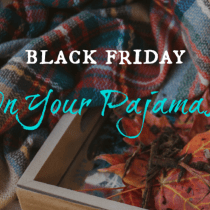 black Friday in your pajamas
