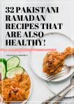 32 Pakistani Ramadan Recipes That Are Also Healthy!
