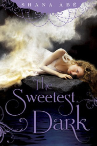 Review: The Sweetest Dark, Shana Abe
