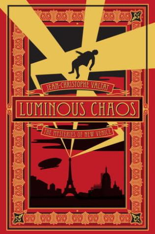 Review: Luminous Chaos, Jean-Christophe Valtat