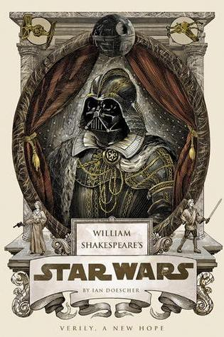 Review: Shakespeare's Star Wars: Verily, A New Hope, Ian Doescher