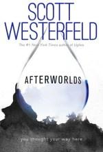 Review: Afterworlds, Scott Westerfeld