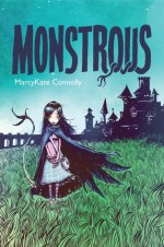 Review: Monstrous, MarcyKate Connolly