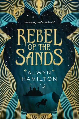 Review: Rebel of the Sands, Alwyn Hamilton