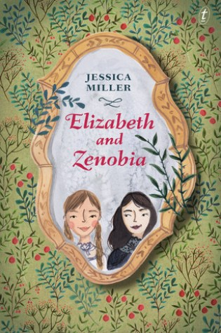 Review: Elizabeth and Zenobia, Jessica Miller