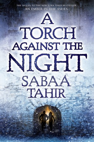 Review: A Torch Against the Night, Sabaa Tahir