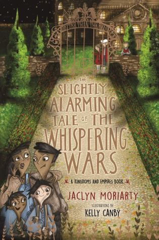Review: The Slightly Alarming Tale of the Whispering Wars, Jaclyn Moriarty