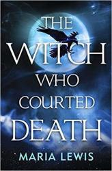 The Witch Who Courted Death, Maria Lewis