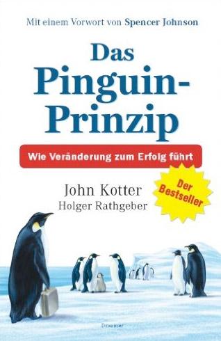 Das Pinguin Prinzip. Ein Change Leadership Buch von Holger Rathgeber und John Kotter
