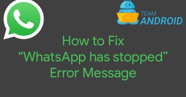 "How to Fix ""WhatsApp has stopped"" Error Message"