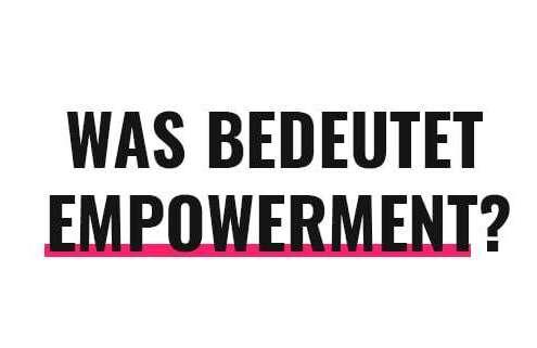 Was bedeutet Empowerment?