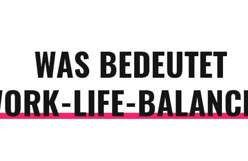 Was bedeutet Work-Life-Balance?
